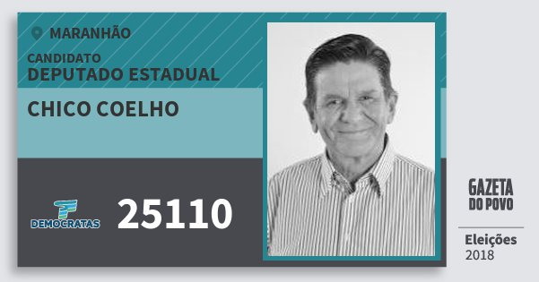 Santinho Chico Coelho 25110 (DEM) Deputado Estadual | Maranhão | Eleições 2018