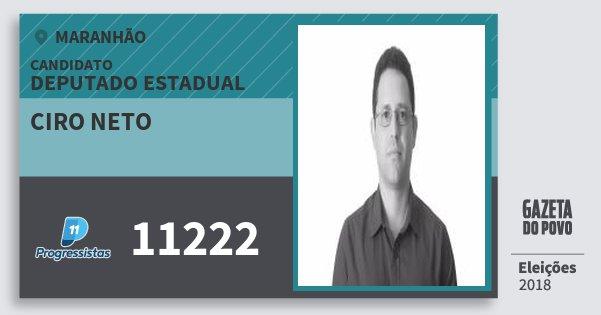 Santinho Ciro Neto 11222 (PP) Deputado Estadual   Maranhão   Eleições 2018