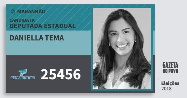 Santinho Daniella Tema 25456 (DEM) Deputada Estadual | Maranhão | Eleições 2018