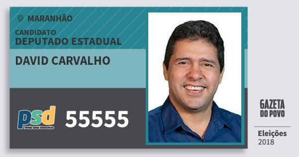 Santinho David Carvalho 55555 (PSD) Deputado Estadual | Maranhão | Eleições 2018