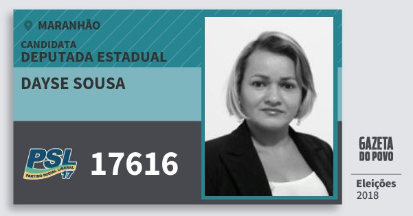 Santinho Dayse Sousa 17616 (PSL) Deputada Estadual | Maranhão | Eleições 2018