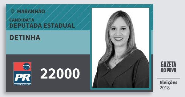 Santinho Detinha 22000 (PR) Deputada Estadual | Maranhão | Eleições 2018