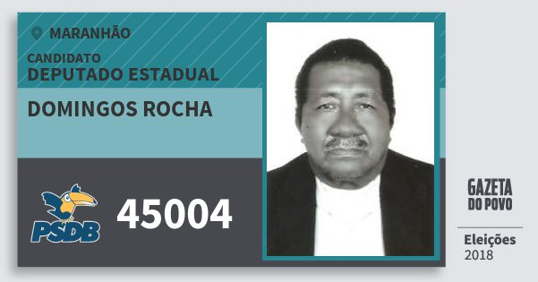 Santinho Domingos Rocha 45004 (PSDB) Deputado Estadual | Maranhão | Eleições 2018