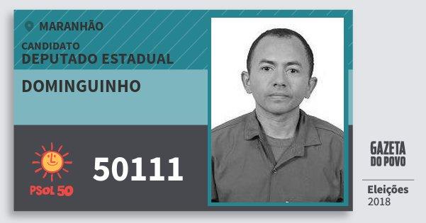 Santinho Dominguinho 50111 (PSOL) Deputado Estadual   Maranhão   Eleições 2018