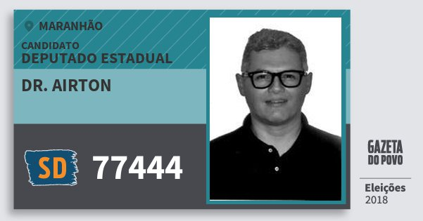 Santinho Dr. Airton 77444 (SOLIDARIEDADE) Deputado Estadual | Maranhão | Eleições 2018