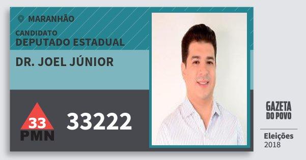 Santinho Dr. Joel Júnior 33222 (PMN) Deputado Estadual | Maranhão | Eleições 2018