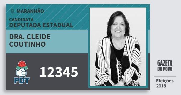Santinho Dra. Cleide Coutinho 12345 (PDT) Deputada Estadual | Maranhão | Eleições 2018