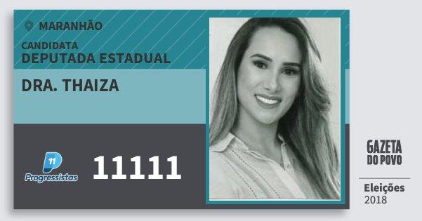 Santinho Dra. Thaiza 11111 (PP) Deputada Estadual | Maranhão | Eleições 2018