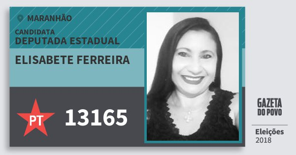 Santinho Elisabete Ferreira 13165 (PT) Deputada Estadual | Maranhão | Eleições 2018