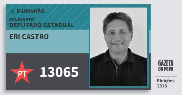 Santinho Eri Castro 13065 (PT) Deputado Estadual | Maranhão | Eleições 2018