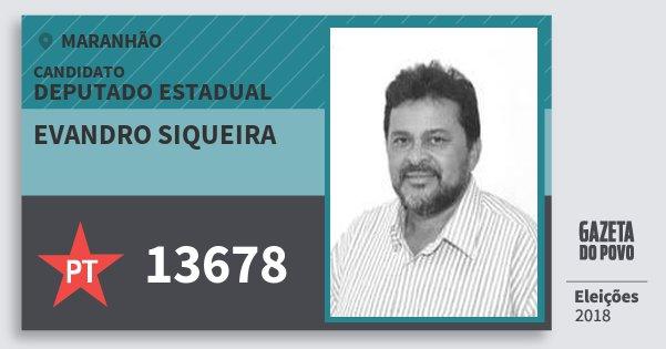 Santinho Evandro Siqueira 13678 (PT) Deputado Estadual | Maranhão | Eleições 2018