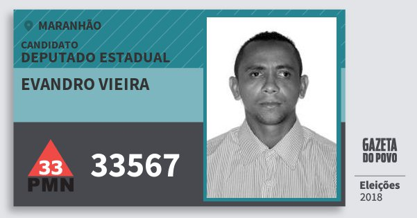 Santinho Evandro Vieira 33567 (PMN) Deputado Estadual | Maranhão | Eleições 2018