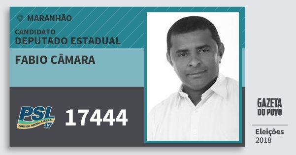 Santinho Fabio Câmara 17444 (PSL) Deputado Estadual | Maranhão | Eleições 2018