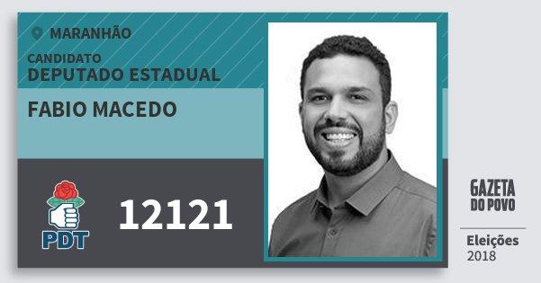 Santinho Fabio Macedo 12121 (PDT) Deputado Estadual | Maranhão | Eleições 2018