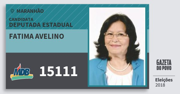 Santinho Fatima Avelino 15111 (MDB) Deputada Estadual | Maranhão | Eleições 2018