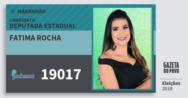 Santinho Fatima Rocha 19017 (PODE) Deputada Estadual | Maranhão | Eleições 2018