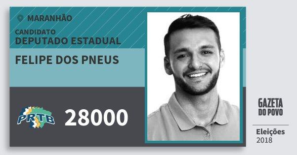 Santinho Felipe dos Pneus 28000 (PRTB) Deputado Estadual   Maranhão   Eleições 2018