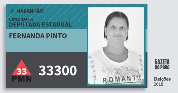 Santinho Fernanda Pinto 33300 (PMN) Deputada Estadual | Maranhão | Eleições 2018