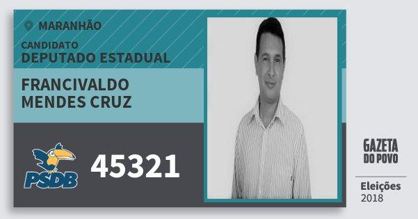 Santinho Francivaldo Mendes Cruz 45321 (PSDB) Deputado Estadual | Maranhão | Eleições 2018
