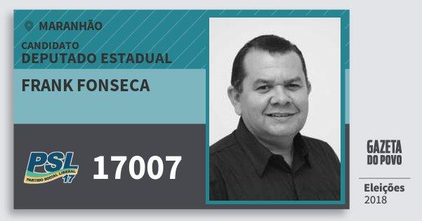 Santinho Frank Fonseca 17007 (PSL) Deputado Estadual | Maranhão | Eleições 2018