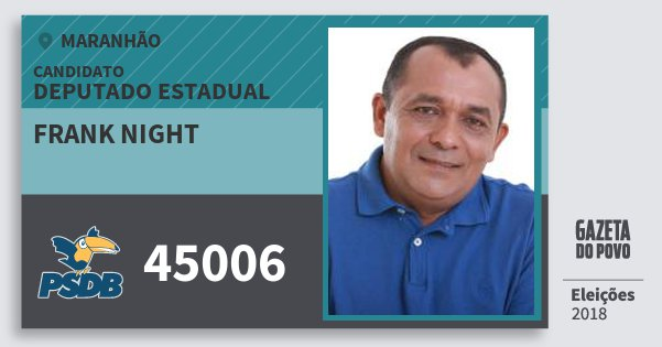 Santinho Frank Night 45006 (PSDB) Deputado Estadual | Maranhão | Eleições 2018