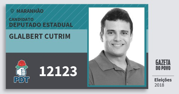 Santinho Glalbert Cutrim 12123 (PDT) Deputado Estadual | Maranhão | Eleições 2018