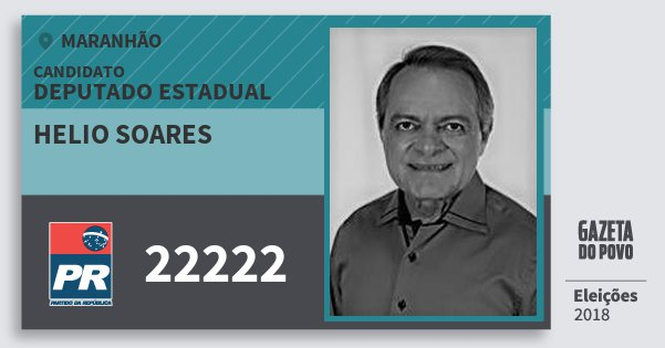 Santinho Helio Soares 22222 (PR) Deputado Estadual | Maranhão | Eleições 2018