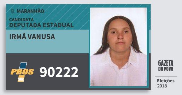 Santinho Irmã Vanusa 90222 (PROS) Deputada Estadual | Maranhão | Eleições 2018