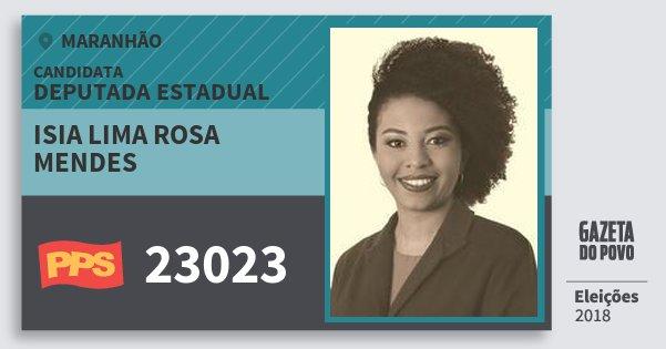 Santinho Isia Lima Rosa Mendes 23023 (PPS) Deputada Estadual | Maranhão | Eleições 2018