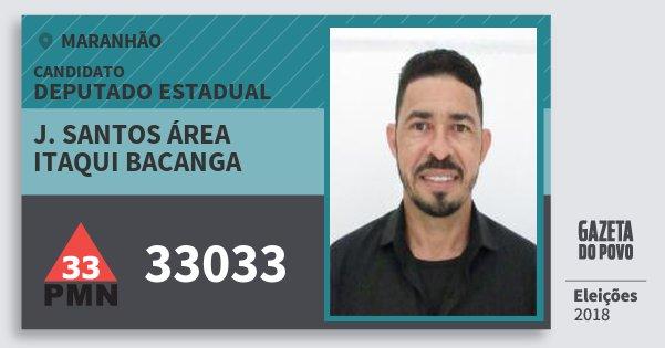 Santinho J. Santos Área Itaqui Bacanga 33033 (PMN) Deputado Estadual | Maranhão | Eleições 2018
