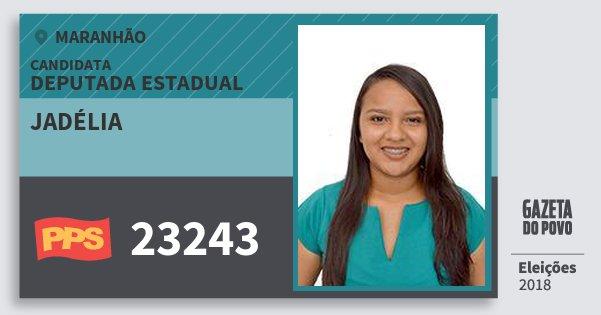 Santinho Jadélia 23243 (PPS) Deputada Estadual   Maranhão   Eleições 2018