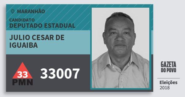 Santinho Julio Cesar de Iguaiba 33007 (PMN) Deputado Estadual | Maranhão | Eleições 2018