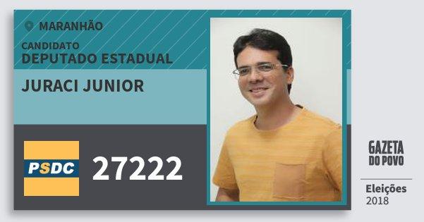 Santinho Juraci Junior 27222 (DC) Deputado Estadual | Maranhão | Eleições 2018