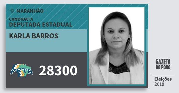 Santinho Karla Barros 28300 (PRTB) Deputada Estadual | Maranhão | Eleições 2018