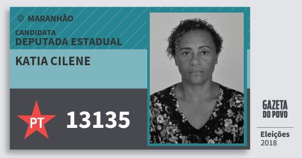 Santinho Katia Cilene 13135 (PT) Deputada Estadual | Maranhão | Eleições 2018