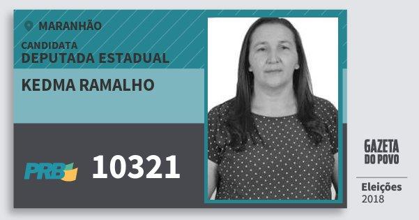 Santinho Kedma Ramalho 10321 (PRB) Deputada Estadual | Maranhão | Eleições 2018