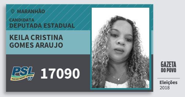 Santinho Keila Cristina Gomes Araujo 17090 (PSL) Deputada Estadual | Maranhão | Eleições 2018