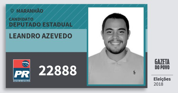 Santinho Leandro Azevedo 22888 (PR) Deputado Estadual | Maranhão | Eleições 2018