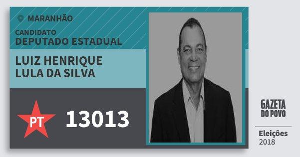 Santinho Luiz Henrique Lula da Silva 13013 (PT) Deputado Estadual | Maranhão | Eleições 2018