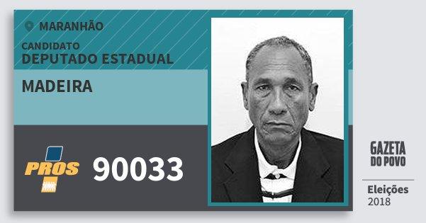 Santinho Madeira 90033 (PROS) Deputado Estadual | Maranhão | Eleições 2018
