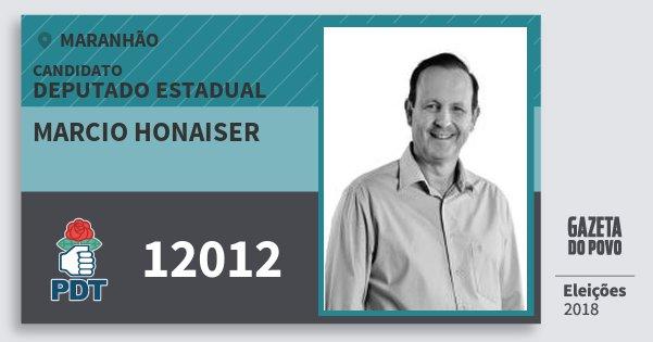 Santinho Marcio Honaiser 12012 (PDT) Deputado Estadual | Maranhão | Eleições 2018