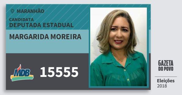 Santinho Margarida Moreira 15555 (MDB) Deputada Estadual | Maranhão | Eleições 2018
