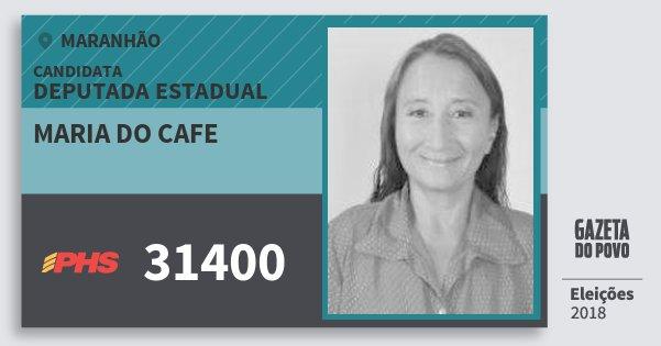 Santinho Maria do Cafe 31400 (PHS) Deputada Estadual | Maranhão | Eleições 2018