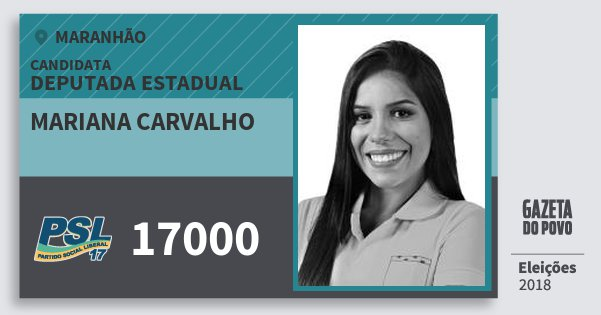 Santinho Mariana Carvalho 17000 (PSL) Deputada Estadual | Maranhão | Eleições 2018