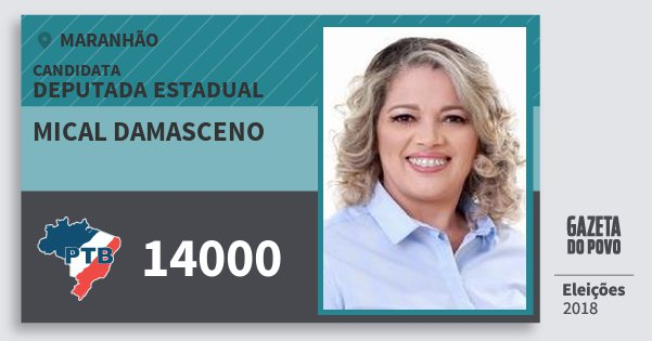 Santinho Mical Damasceno 14000 (PTB) Deputada Estadual | Maranhão | Eleições 2018