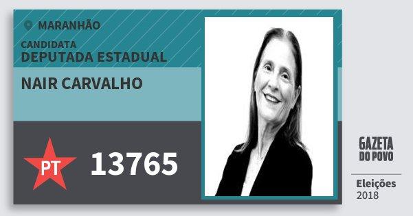 Santinho Nair Carvalho 13765 (PT) Deputada Estadual | Maranhão | Eleições 2018