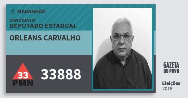 Santinho Orleans Carvalho 33888 (PMN) Deputado Estadual | Maranhão | Eleições 2018