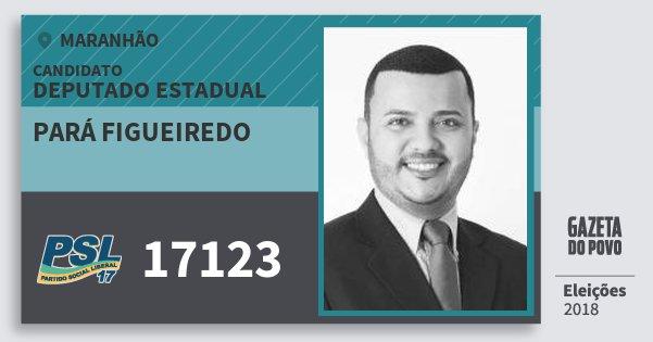 Santinho Pará Figueiredo 17123 (PSL) Deputado Estadual | Maranhão | Eleições 2018