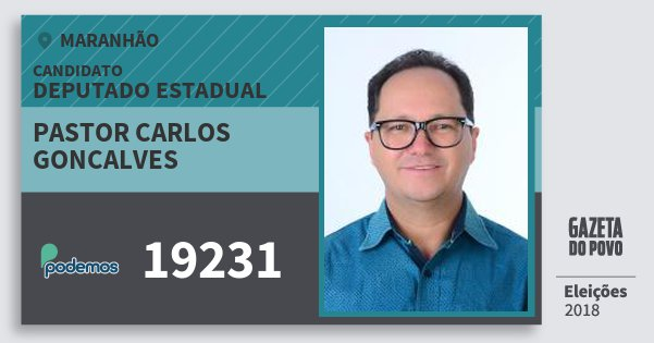 Santinho Pastor Carlos Goncalves 19231 (PODE) Deputado Estadual | Maranhão | Eleições 2018