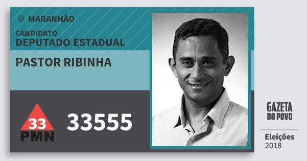 Santinho Pastor Ribinha 33555 (PMN) Deputado Estadual | Maranhão | Eleições 2018